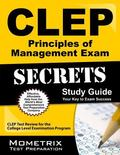 CLEP Principles of Management Exam Secrets Study Guide : CLEP Test Review for the College Le...