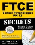 FTCE School Psychologist PK-12 Secrets Study Guide : FTCE Subject Test Review for the Florid...