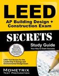 LEED AP Building Design + Construction Exam Secrets Study Guide : LEED Test Review for the L...