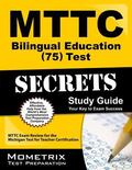 MTTC Bilingual Education (75) Test Secrets Study Guide : MTTC Exam Review for the Michigan T...