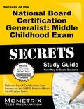 NBPTS Generalist Middle Childhood Secrets Study Guide : NBPTS Test Review for the National B...