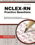 NCLEX-RN Practice Questions : NCLEX Practice Tests and Exam Review for the National Council ...