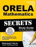 ORELA Mathematics Secrets Study Guide : ORELA Test Review for the Oregon Educator Licensure ...