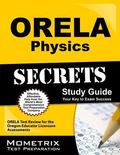 ORELA Physics Secrets Study Guide : ORELA Test Review for the Oregon Educator Licensure Asse...