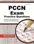 PCCN Exam Practice Questions : PCCN Practice Tests and Review for the Progressive Care Certi...