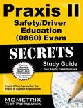 Praxis II Safety/Driver Education (0860) Exam Secrets Study Guide : Praxis II Test Review fo...