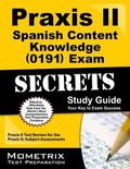 Praxis II Spanish Content Knowledge (0191) Exam Secrets Study Guide : Praxis II Test Review ...