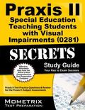 Praxis II Special Education Teaching Students with Visual Impairments (0281) Exam Secrets St...