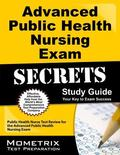 Advanced Public Health Nursing Exam Secrets Study Guide : Public Health Nurse Test Review fo...
