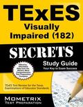 TExES (182) Visually Impaired Exam Secrets Study Guide : TExES Test Review for the Texas Exa...