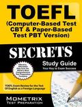 TOEFL Secrets (Computer-Based Test CBT and Paper-Based Test PBT Version) Study Guide : TOEFL...