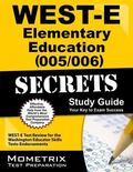WEST-E Elementary Education (005/006) Secrets Study Guide : WEST-E Test Review for the Washi...
