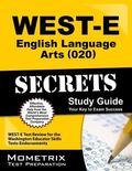 WEST-E English Language Arts (020) Secrets Study Guide : WEST-E Test Review for the Washingt...
