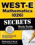 WEST-E Mathematics (026) Secrets Study Guide : WEST-E Test Review for the Washington Educato...