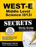 WEST-E Middle Level Science (013) Secrets Study Guide : WEST-E Exam Review for the Washingto...