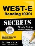 WEST-E Reading (030) Secrets Study Guide : WEST-E Test Review for the Washington Educator Sk...