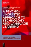 Technology and Second and Foreign Language Learning : A Psycholinguistic Approach