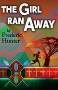 Girl Ran Away : A Story from Africa