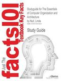 Outlines & Highlights for The Essentials of Computer Organization and Architecture by Linda ...