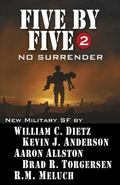 Five by Five 2 : Book 2 of the Five by Five Series of Military SF: No Surrender