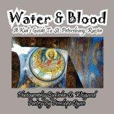 Water & Blood--A Kid's Guide To St. Petersburg, Russia