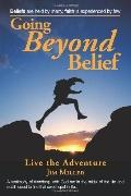 Going Beyond Belief: Live the Adventure