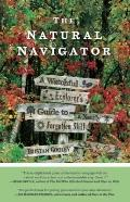 Natural Navigator : A Watchful Explorer's Guide to a Nearly Forgotten Skill