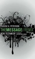 Message Remix : The New Testament in Contemporary Language