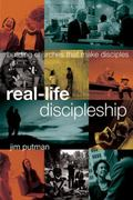 Real-Life Discipleship : Building Churches That Make Disciples