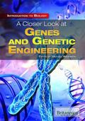 A Closer Look at Genes and Genetic Engineering (Introduction to Biology)
