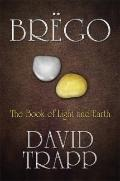 Brëgo : The Book of Light and Earth