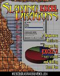 Slaying Excel Dragons: A Beginners Guide to Conquering Excel's Frustrations and Making Excel...