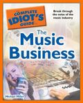 The Complete Idiot's Guide to the Music Business