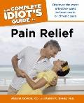 The Complete Idiot's Guide to Pain Relief