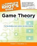 Complete Idiot's Guide to Game Theory
