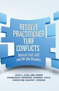 Resolve Practitioner Turn Conflicts : Medical Staff, AHP, and off-Site Disputes