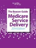 Beacon Guide to Medicare Service Delivery