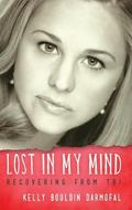 Lost in My Mind : Recovering from Traumatic Brain Injury (TBI)