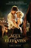 Agua para elefantes (libro de la pelicula) / Water for Elephants (Movie Tie-in) (Spanish Edi...