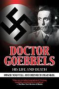 Doctor Goebbels : His Life and Death