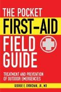 Pocket First-Aid Field Guide : Treatment and Prevention of Outdoor Emergencies