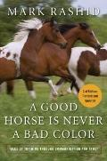 A Good Horse Is Never a Bad Color: Tales of Training through Communication and Trust (Second...