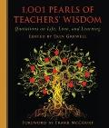 1,001 Pearls of Teachers' Wisdom : Quotations on Life, Love and Learning