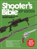 Shooter's Bible: The World's Bestselling Firearms Reference (103rd Edition)