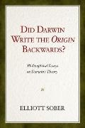 Did Darwin Write the Origin Backwards?