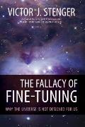 Fallacy of Fine-Tuning : Why the Universe Is Not Designed for Us