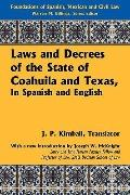 Laws and Decrees of the State of Coahuila and Texas, in Spanish and English : To Which Is Ad...
