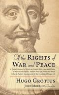 Of the Rights of War and Peace : In Three Volumes, in Which Are Explain'd the Laws and Claim...