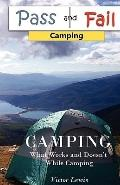 Pass and Fail : Letting you know what works and doesn't while Camping