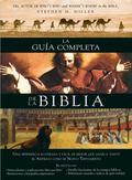 Guia Completa de la Biblia : Una Referencia Ilustrada y Facil de Seguir Que Abarca Tanto el ...